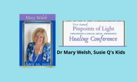 Pinpoints of Light Childhood & Sexual Abuse Conference supports Dr Mary Welsh and Susie Q's Kids