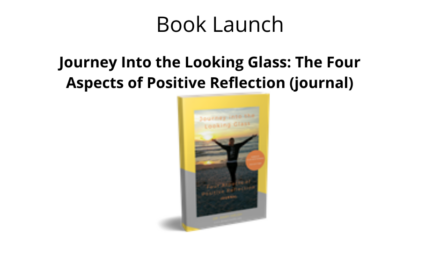 Book Launch: Journey Into the Looking Glass: The Four Aspects of Positive Reflection