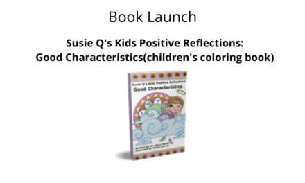 Book Launch: Susie Q's Kids Positive Reflection: Good Characteristics (coloring book)