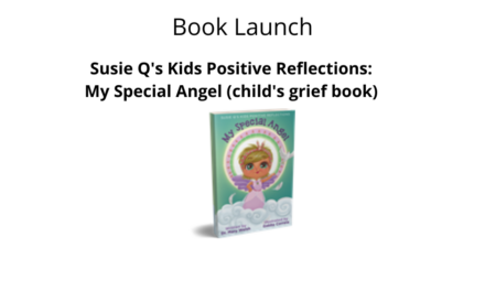 Book Launch: Susie Q's Kids Positive Reflection: My Special Angel